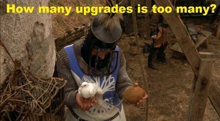 How many upgrades is too many